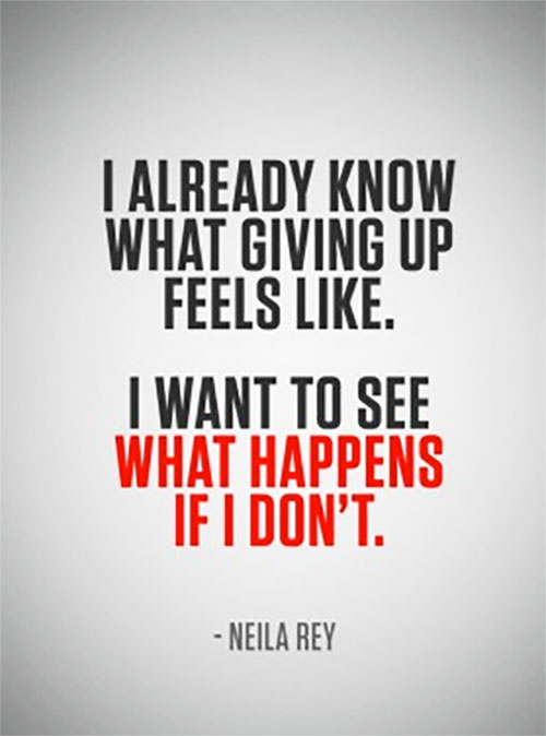 Neila Rey Fitness Motivation Quote On Giving Up. See What Happens